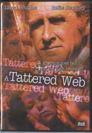 A Tattered Web - A good cop goes bad...for the right reason?