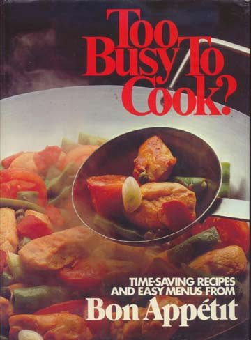 TOO BUSY TO COOK? Bon Appetit RECIPES Menus HC/DJ