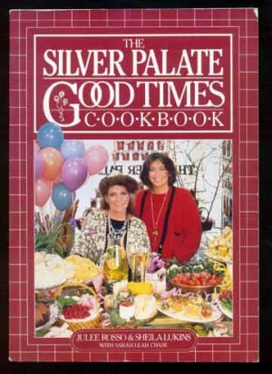 1985 SILVER PALATE GOOD TIMES COOKBOOK Rosso LUKINS