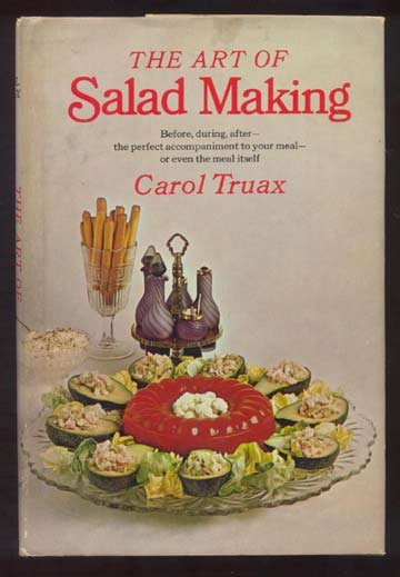 1968 ART OF SALAD MAKING Truax VINTAGE Recipes HC/DJ