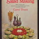 1968 ART OF SALAD MAKING Truax VINTAGE Recipes HC/DJ