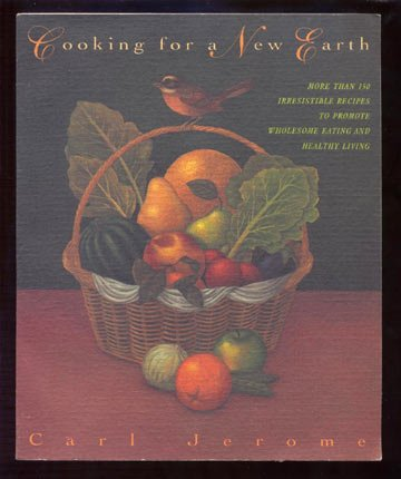 COOKING FOR A NEW EARTH Jerome 150+ RECIPES Cookbook