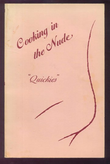 1985 COOKING IN THE NUDE Quickies CORNWELL Recipes