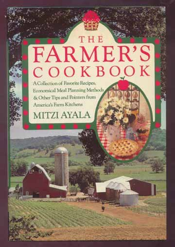 1981 FARMER'S COOKBOOK Mitzi Ayala HC/DJ MEAL PLANNING