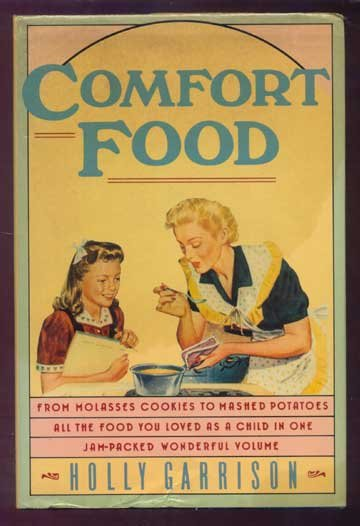 1988 COMFORT FOOD Vintage Recipes GARRISON HC/DJ