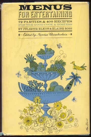 1960 MENUS Entertain 72 PARTIES 400 Recipes ELKON Ross