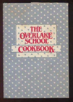 1984 THE OVERLAKE SCHOOL COOKBOOK Recipes