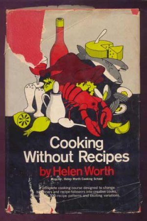 1965 COOKING WITHOUT RECIPES Worth VINTAGE HC/DJ