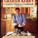 Graham Kerr MINIMAX Creative Choices COOKBOOK 1993