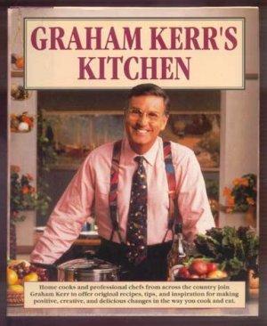 GRAHAM KERR Kitchen COOKBOOK Recipes CHEF Low Fat