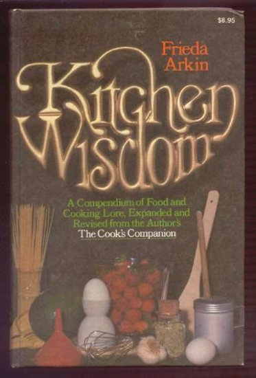 1977 KITCHEN WISDOM Food & Cooking Lore REFERENCE