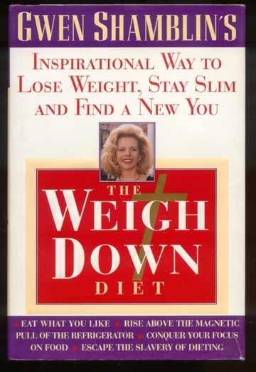 WEIGH DOWN DIET Gwen Shamblin CHRISTIAN Weight Loss