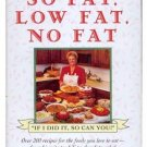 SO FAT, LOW FAT, NO FAT Rohde HC/DJ 200 RECIPES Wt Loss