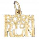 14K GOLD SAYING CHARM - BORN TO RUN #10791
