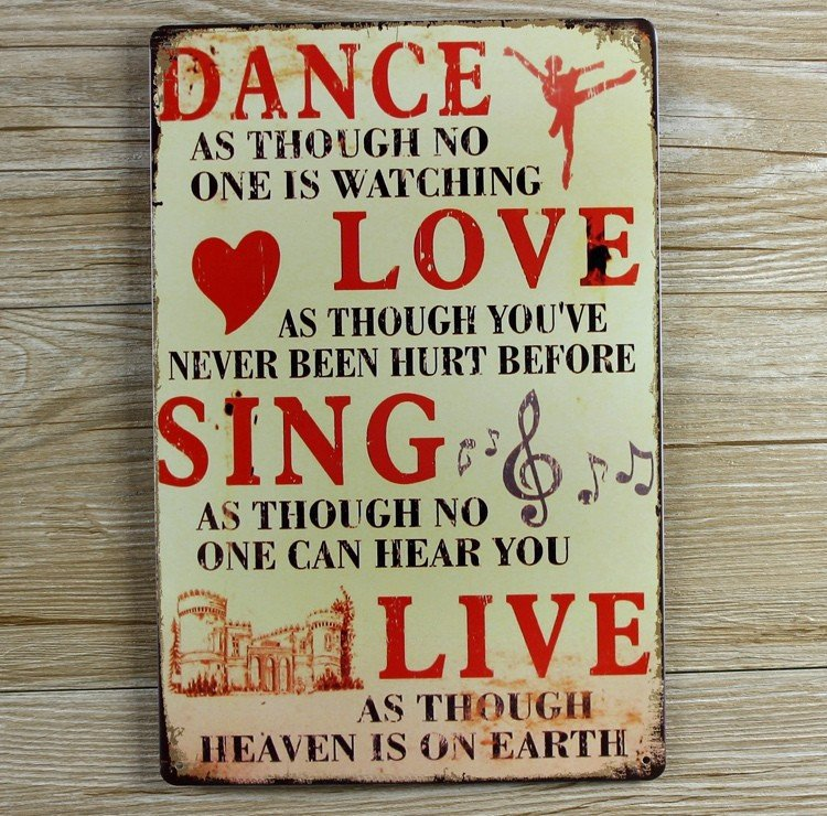 Free Shipping Metal wall art tin sign - Dance Love Sing Live Wall Quote Size 30x20cm