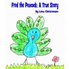 Fred the Peacock: A True Story A Great Children's Book