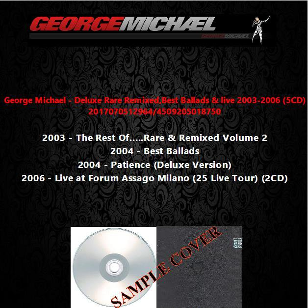 George Michael - Deluxe Rare Remixed,Best Ballads & live 2003-2006 (5CD)
