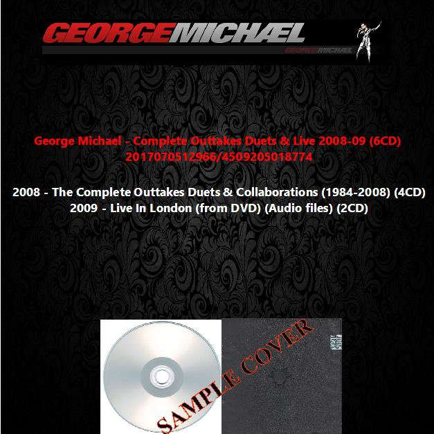 George Michael - Complete Outtakes Duets & Live 2008-09 (6CD)