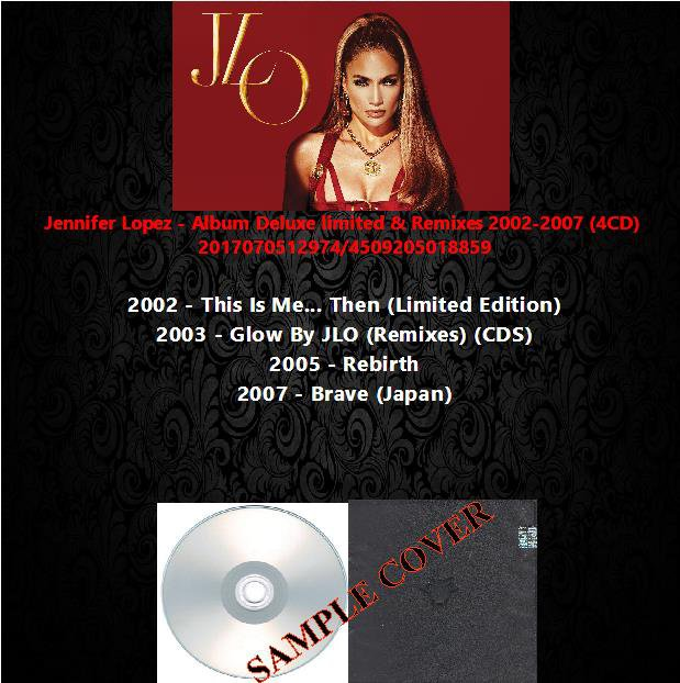 Jennifer Lopez - Album Deluxe limited & Remixes 2002-2007 (4CD)