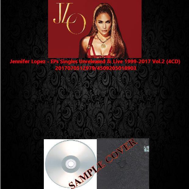 Jennifer Lopez - EPs Singles Unreleased & Live 1999-2017 Vol.2 (4CD)