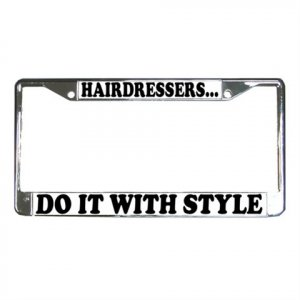HAIRDRESSERS License Plate Frame Vehicle Heavy Duty Metal  13285827