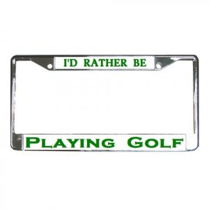 I'D RATHER BE PLAYING A GOLF License Plate Frame Vehicle Heavy Duty Metal 19683540