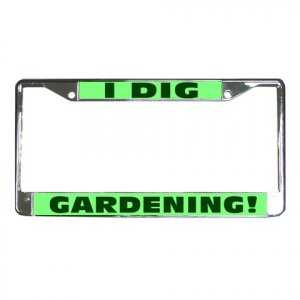 I DIG GARDENING License Plate Frame Vehicle Heavy Duty Metal 21360164