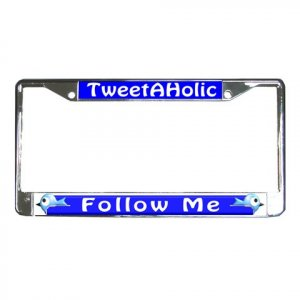 TweetAHolic Twitter License Plate Frame Vehicle Heavy Duty Metal 24092654