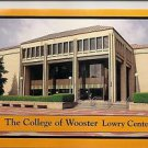 POSTCARD - COLLEGE OF WOOSTER Lowry Center Wooster Ohio