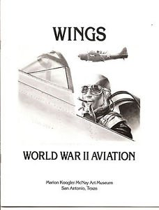 WINGS - WORLD WAR II AVIATION - McNay Museum Exhibit Catalogue 1992