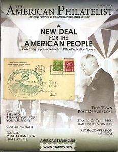 AMERICAN PHILATELIST Apr 2015 New Deal, Haiti, Danzig, APC Kiosks, Casey Jones