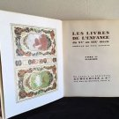 Scarce Catalogue 2 Centuries of Children's Books LES LIVRES DE L'ENFANCE 2 Vols