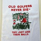 OLD GOLFERS NEVER DIE TOWEL GAG GIFT Funny Cloth Adult Joke Balls Sport Golf NEW