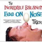 BALANCING EGG ON NOSE Balance Magic Trick Stunt Clown Kid Show Gag Joke Prank