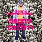 Dennis to Society: The Album + Bonus Disc
