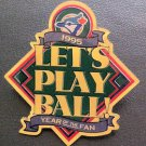 MLB TORONTO BLUE JAYS LAPEL PIN, 1995 LETS PLAY BALL, YEAR OF THE FAN, NEW NR