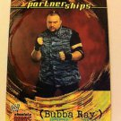 WWE WWF ABSOLUTE DIVAS PARTNERSHIPS BUBBA RAY NMT-MINT NR, FLEER 2002