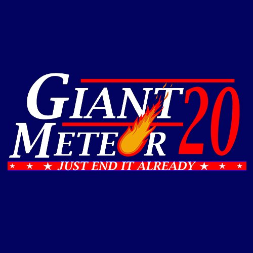 Giant meteor -Election tee