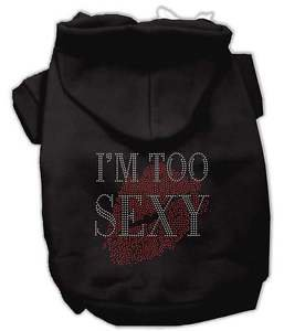 DOG SWEAT SHIRT chihuahua yorkie maltese toy poodle TOO SEXY DOG HOODIE clothes