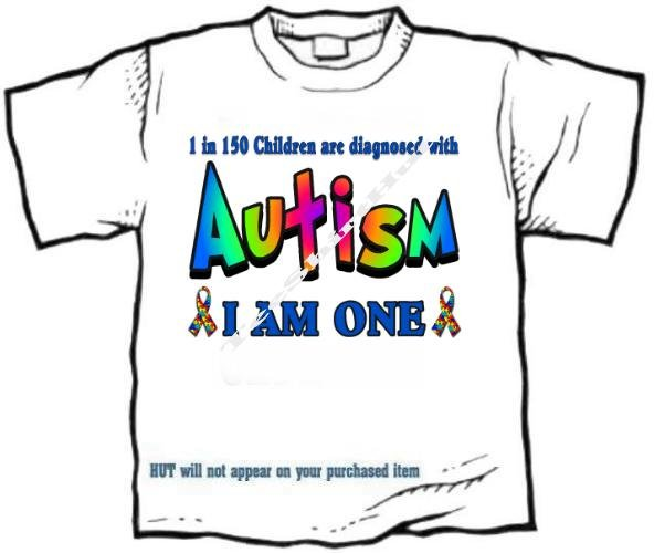 T-shirt, Autism, 1 in 150 are diagnosed, I AM ONE -  (Adult 4xLg - 5xLg)