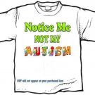 T-shirt, NOTICE ME, NOT MY AUTISM, awareness - (adult 3xlg)