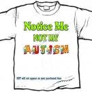 T-shirt, NOTICE ME, NOT MY AUTISM, awareness - (adult 3xlg)