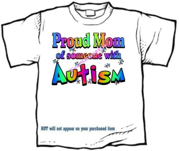 T-Shirt , Autism Awareness PROUD MOM #3 -  (Adult 4xLg - 5xLg)