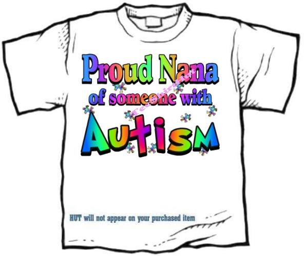 T-Shirt , Autism Awareness PROUD NANA #3 - (adult Xxlg)