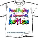 T-Shirt , Autism Awareness PROUD POP POP  #3 - (youth & Adult Sm - xLg)