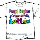 T-Shirt , Autism Awareness PROUD BROTHER  #3 - (youth & Adult Sm - xLg)