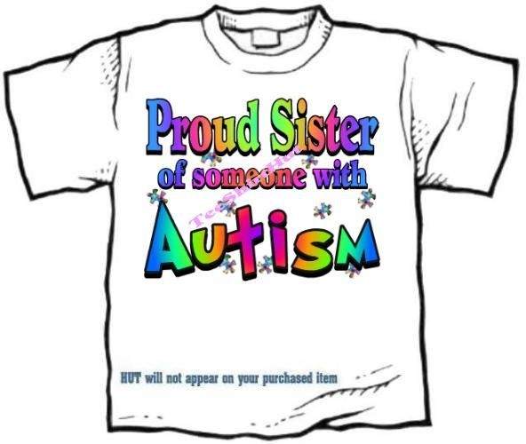 T-Shirt , Autism Awareness PROUD SISTER #3 - (adult Xxlg)