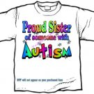 T-Shirt , Autism Awareness PROUD SISTER #3 - (Adult 4xLg - 5xLg)