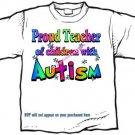 T-Shirt , Autism Awareness PROUD TEACHER #3 - (adult Xxlg)