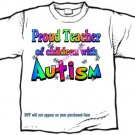 T-Shirt , Autism Awareness PROUD TEACHER #3 - (adult 3xlg)